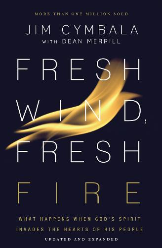 Fresh Wind, Fresh Fire: What Happens When God's Spirit Invades the Hearts of His People (Paperback)