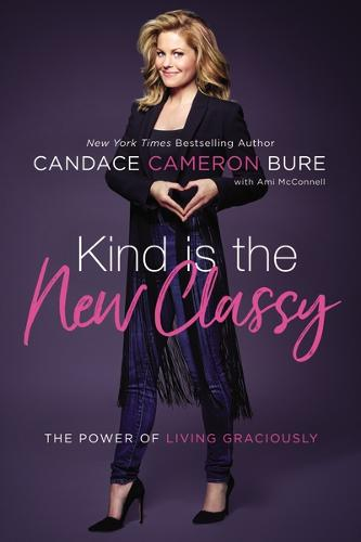 Kind Is the New Classy: The Power of Living Graciously (Paperback)