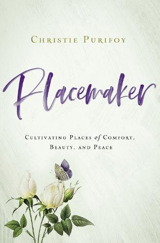 Placemaker: Cultivating Places of Comfort, Beauty, and Peace (Paperback)