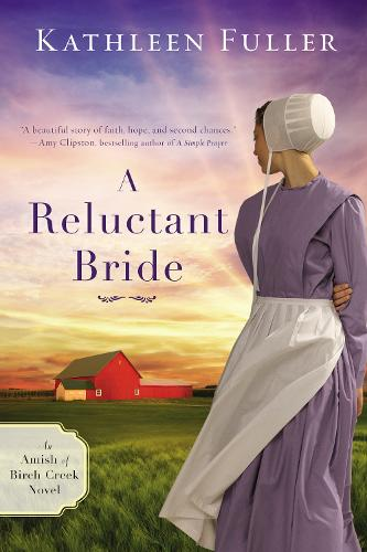 A Reluctant Bride - An Amish of Birch Creek Novel 1 (Paperback)