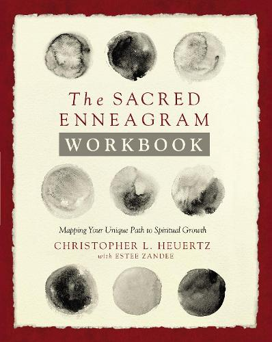 The Sacred Enneagram Workbook: Mapping Your Unique Path to Spiritual Growth (Paperback)