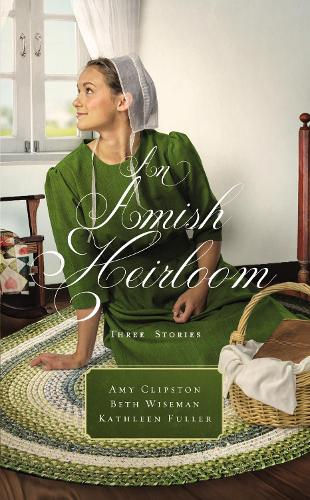 An Amish Heirloom: Three Stories (Paperback)