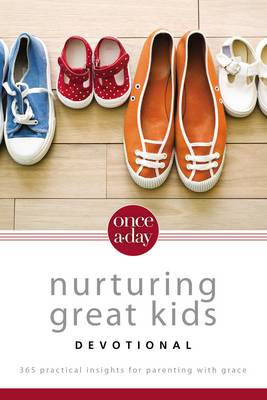 NIV, Once-A-Day Nurturing Great Kids Devotional, Paperback: 365 Practical Insights for Parenting with Grace - Once-A-Day (Paperback)