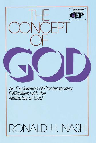 The Concept of God: An Exploration of Contemporary Difficulties with the Attributes of God (Paperback)