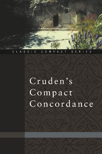 Cruden's Compact Concordance - Classic Compact Series (Paperback)