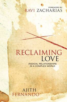 Reclaiming Love: Radical Relationships in a Complex World (Hardback)