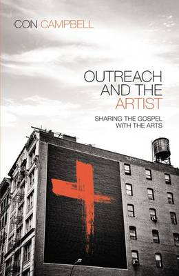 Outreach and the Artist: Sharing the Gospel with the Arts (Paperback)