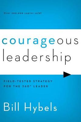 Courageous Leadership: Field-Tested Strategy for the 360 Degrees Leader (Paperback)