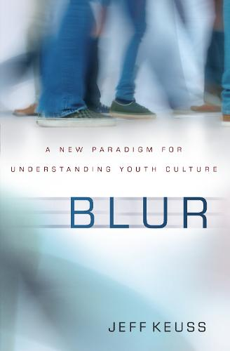 Blur: A New Paradigm for Understanding Youth Culture (Paperback)