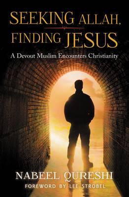 Seeking Allah, Finding Jesus: A Devout Muslim Encounters Christianity (Paperback)