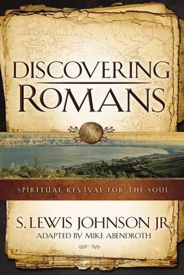 Discovering Romans: Spiritual Revival for the Soul (Paperback)