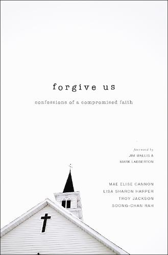 Forgive Us: Confessions of a Compromised Faith (Paperback)