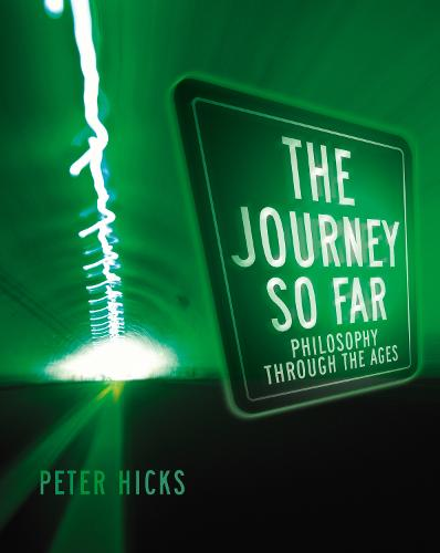 The Journey So Far: Philosophy through the Ages (Paperback)