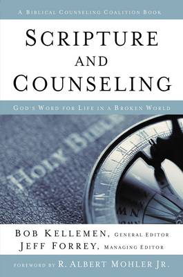 Scripture and Counseling: God's Word for Life in a Broken World (Hardback)