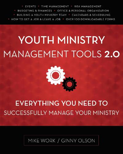 Youth Ministry Management Tools 2.0: Everything You Need to Successfully Manage Your Ministry (Paperback)