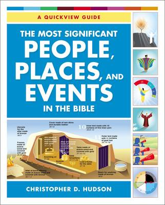The Most Significant People, Places, and Events in the Bible: A Quickview Guide (Paperback)