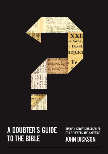 A Doubter's Guide to the Bible: Inside History's Bestseller for Believers and Skeptics (Paperback)