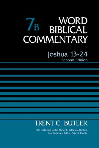 Joshua 13-24, Volume 7B: Second Edition - Word Biblical Commentary (Hardback)