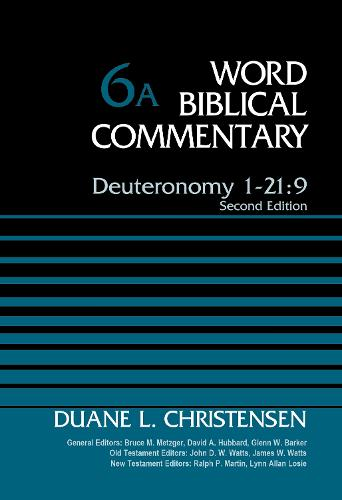 Deuteronomy 1-21:9, Volume 6A: Second Edition - Word Biblical Commentary (Hardback)