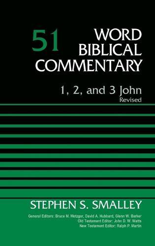 1, 2, and 3 John, Volume 51: Revised - Word Biblical Commentary (Hardback)
