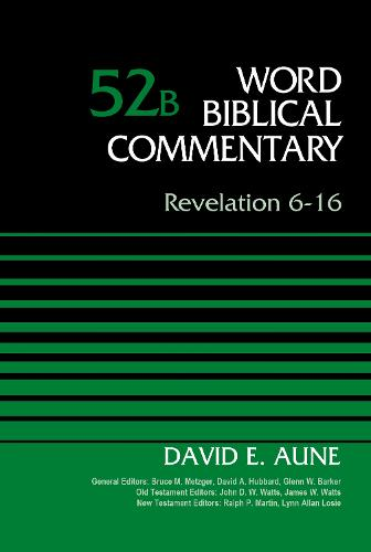Revelation 6-16, Volume 52B - Word Biblical Commentary (Hardback)