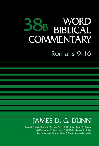 Romans 9-16, Volume 38B - Word Biblical Commentary (Hardback)