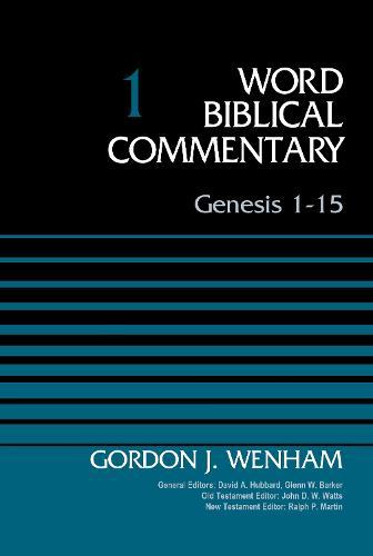 Genesis 1-15: Volume 1 - Word Biblical Commentary (Hardback)