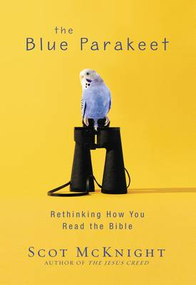 The Blue Parakeet: Rethinking How You Read the Bible (Paperback)