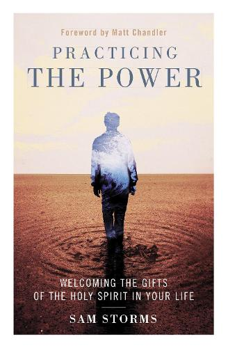 Practicing the Power: Welcoming the Gifts of the Holy Spirit in Your Life (Paperback)