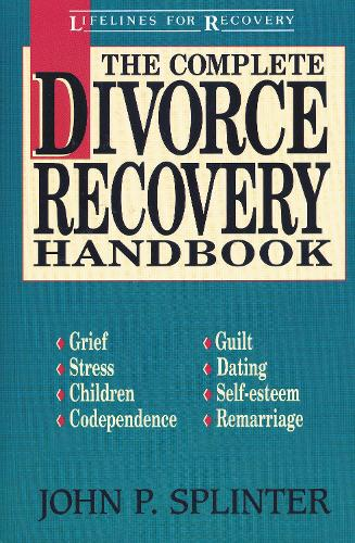 The Complete Divorce Recovery Handbook - Lifelines for Recovery (Paperback)