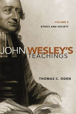 John Wesley's Teachings, Volume 4: Ethics and Society (Paperback)