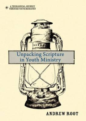 Unpacking Scripture in Youth Ministry (Hardback)