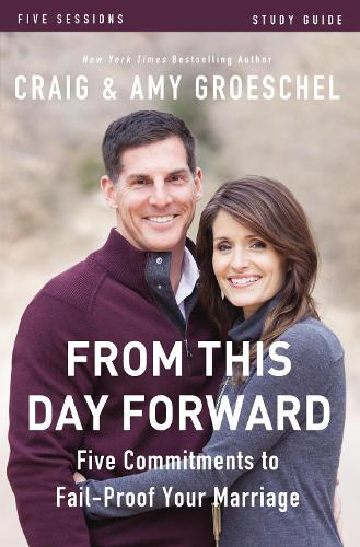 From This Day Forward Study Guide: Five Commitments to Fail-Proof Your Marriage (Paperback)