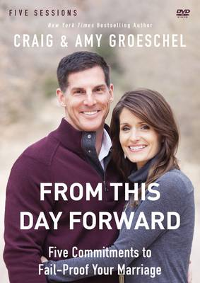 From This Day Forward Video Study: Five Commitments to Fail-Proof Your Marriage (DVD video)