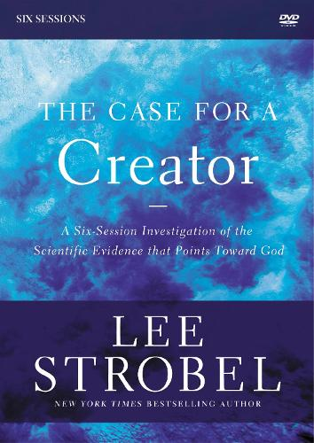 The Case for a Creator Revised Edition Video Study: Investigating the Scientific Evidence That Points Toward God (DVD video)