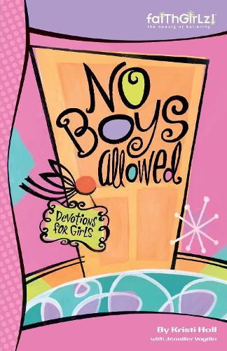 No Boys Allowed: 90-Day Devotional - Faithgirlz (Paperback)