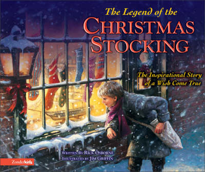 The Legend of the Christmas Stocking: An Inspirational Story of a Wish Come True (Hardback)
