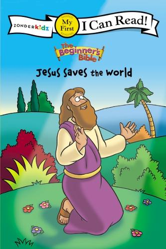 The Beginner's Bible Jesus Saves the World - I Can Read! / The Beginner's Bible (Paperback)