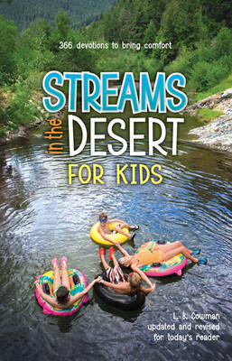Streams in the Desert for Kids: 366 Devotions to Bring Comfort (Paperback)
