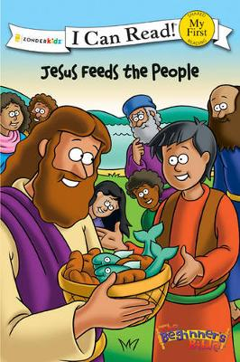 The Beginner's Bible Jesus Feeds the People - I Can Read! / The Beginner's Bible (Paperback)