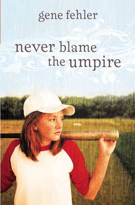 Never Blame the Umpire (Hardback)