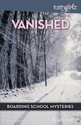 Vanished - Faithgirlz / Boarding School Mysteries 1 (Paperback)
