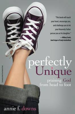 Perfectly Unique: Praising God from Head to Foot (Paperback)
