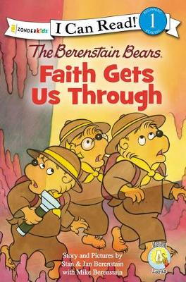 The Berenstain Bears, Faith Gets Us Through - I Can Read! / Berenstain Bears / Living Lights (Paperback)
