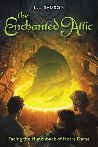 Facing the Hunchback of Notre Dame - The Enchanted Attic (Paperback)
