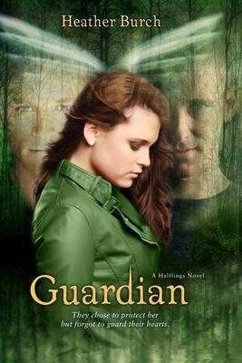 Guardian: They chose to protect her but forgot to guard their hearts. - A Halflings Novel 2 (Paperback)