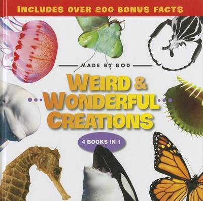 Weird and Wonderful Creations - Made By God (Hardback)
