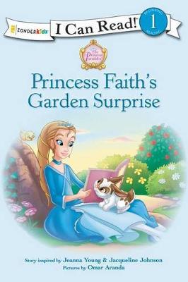 Princess Faith's Garden Surprise - I Can Read! / Princess Parables (Paperback)