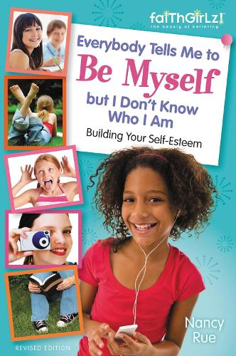Everybody Tells Me to Be Myself but I Don't Know Who I Am, Revised Edition - Faithgirlz (Paperback)