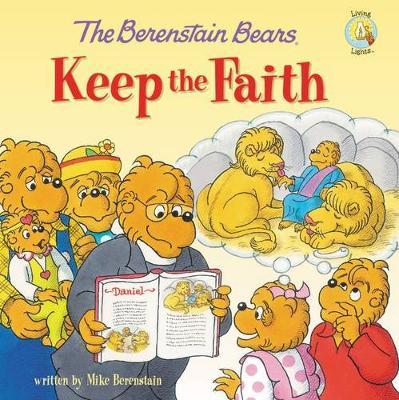 The Berenstain Bears Keep the Faith - Berenstain Bears/Living Lights (Paperback)